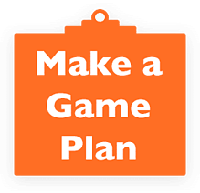 Make a Game Plan